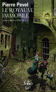 LE PARIS DES MERVEILLES, III : LE ROYAUME IMMOBILE