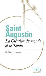 LA CREATION DU MONDE ET LE TEMPS/LE CIEL ET LA TERRE