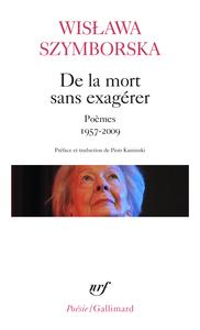 DE LA MORT SANS EXAGERER - POEMES 1957-2009