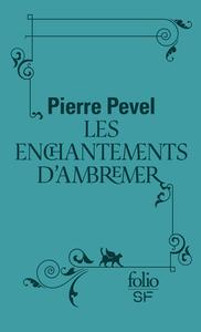 LE PARIS DES MERVEILLES, I : LES ENCHANTEMENTS D'AMBREMER