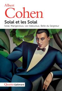 SOLAL ET LES SOLAL - SOLAL - MANGECLOUS - LES VALEUREUX - BELLE DU SEIGNEUR