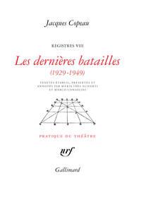 REGISTRES, VIII : LES DERNIERES BATAILLES - (1929-1949)