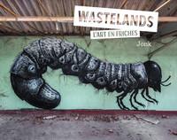 WASTELANDS - L'ART EN FRICHES