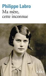 MA MERE, CETTE INCONNUE