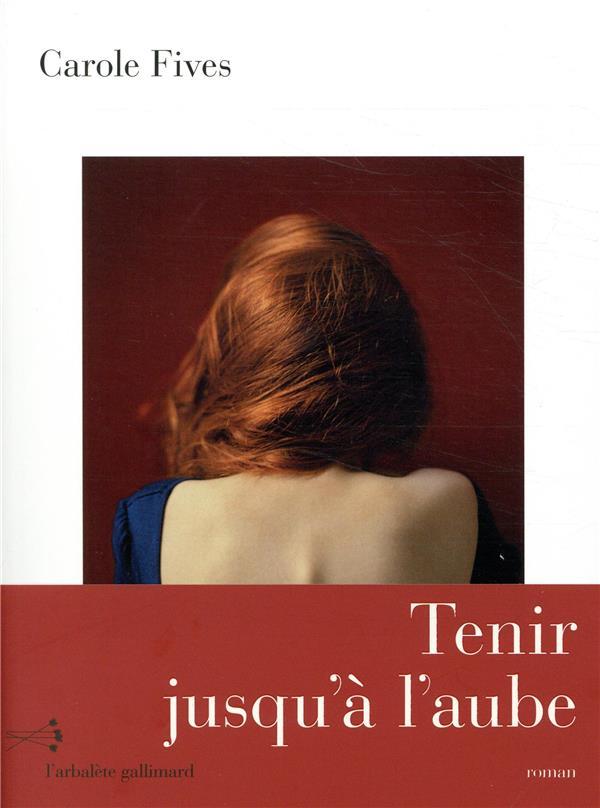 L'ARBALETE/GALLIMARD - TENIR JUSQU'A L'AUBE