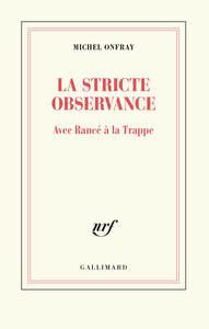 LA STRICTE OBSERVANCE - AVEC RANCE A LA TRAPPE