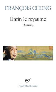 ENFIN LE ROYAUME - QUATRAINS
