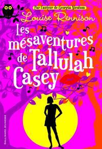 Tallulah Casey (Tome 1) - Les mésaventures de Tallulah Casey
