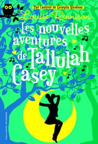 Tallulah Casey (Tome 2) - Les nouvelles aventures de Tallulah Casey