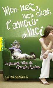 Le journal intime de Georgia Nicolson (Tome 1) - Mon nez, mon chat, l'amour... et moi