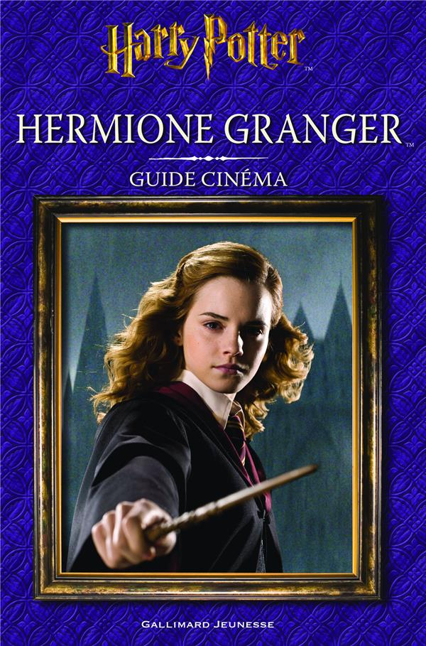 GUIDE CINEMA - T02 - HERMIONE GRANGER