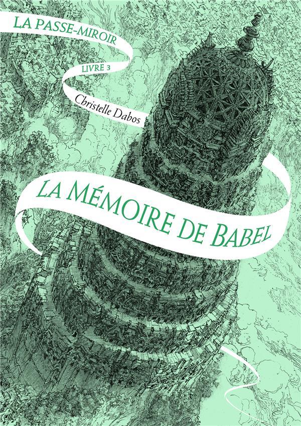 LA PASSE-MIROIR (TOME 3-LA MEMOIRE DE BABEL)