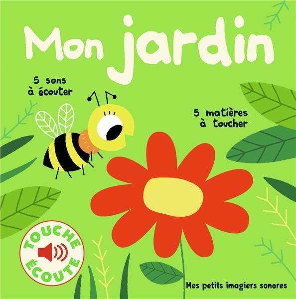 MON JARDIN - 5 SONS A ECOUTER, 5 MATIERES A TOUCHER