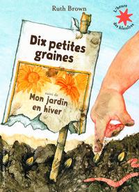 DIX PETITES GRAINES / MON JARDIN EN HIVER