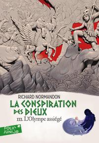 LA CONSPIRATION DES DIEUX, III : L'OLYMPE ASSIEGE