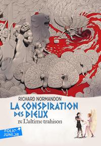 LA CONSPIRATION DES DIEUX, IV : L'ULTIME TRAHISON