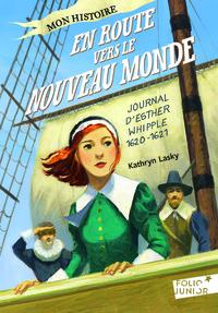 EN ROUTE VERS LE NOUVEAU MONDE - JOURNAL D'ESTHER WHIPPLE, 1620-1621