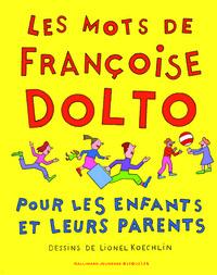 LES MOTS DE FRANCOISE DOLTO POUR LES ENFANTS ET LEURS PARENTS