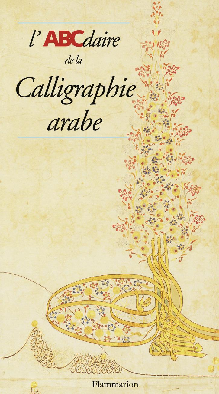 ABCDAIRE DE LA CALLIGRAPHIE ARABE