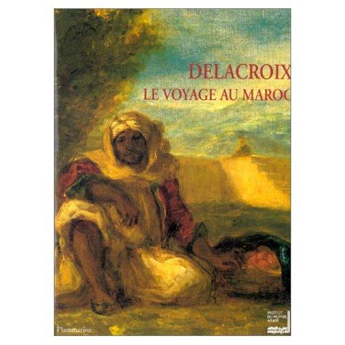 DELACROIX, LE VOYAGE AU MAROC