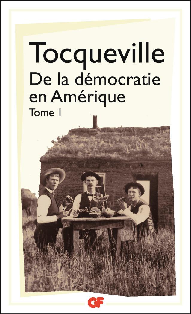 DE LA DEMOCRATIE EN AMERIQUE - PHILOSOPHIE - T1