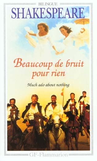BEAUCOUP DE BRUIT POUR RIEN - MUCH ADO ABOUT NOTHING
