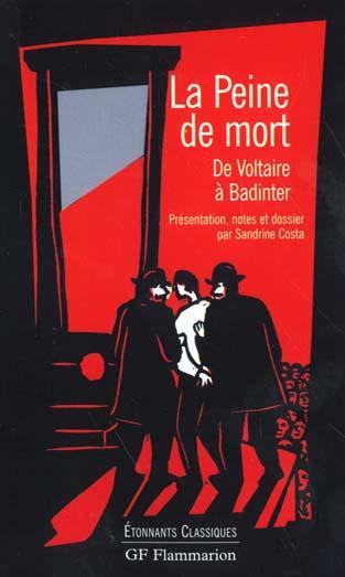 PEINE DE MORT (LA) - DE VOLTAIRE A BADINTER