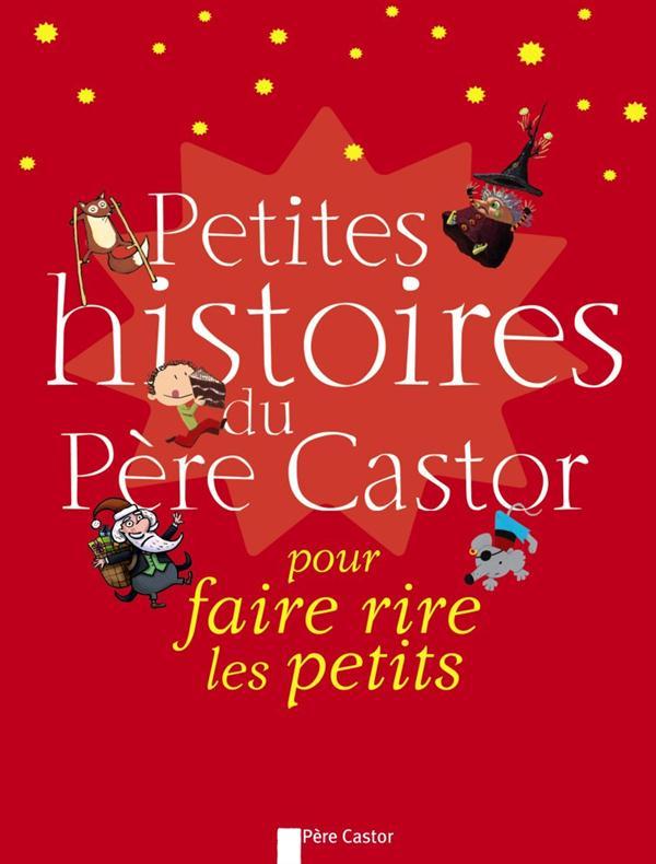 PETITES HISTOIRES DU PERE CASTOR POUR FAIRE RIRE LES PETITS