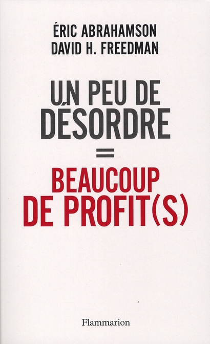 UN PEU DE DESORDRE = BEAUCOUP DE PROFIT(S).