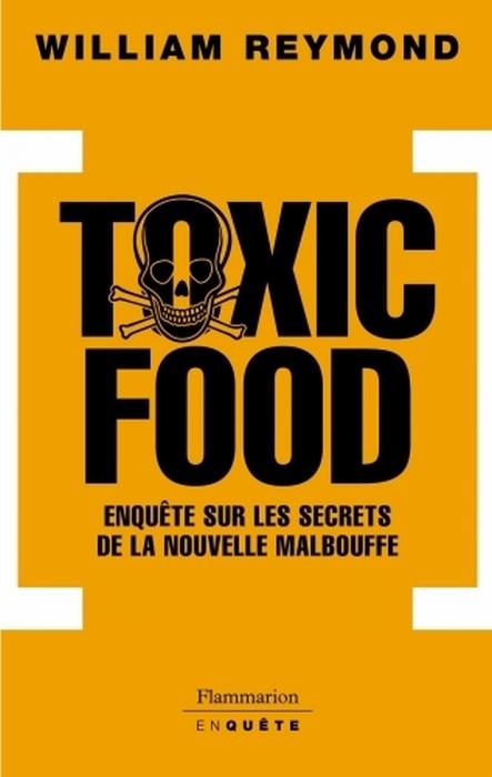 TOXIC FOOD - ENQUETE SUR LES SECRETS ET L'AVENIR DE LA MALBOUFFE