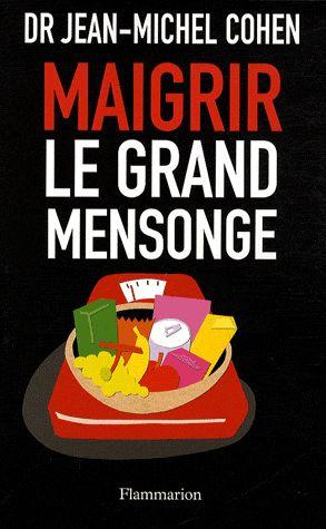 MAIGRIR, LE GRAND MENSONGE