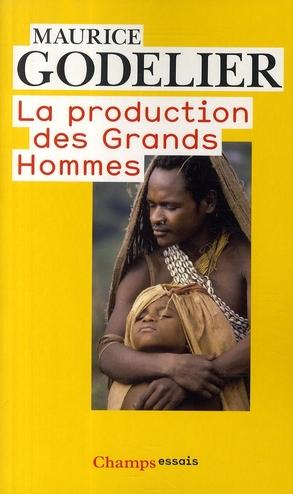 LA PRODUCTION DES GRANDS HOMMES