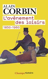 L'AVENEMENT DES LOISIRS 1850-1960