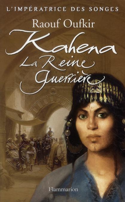 KAHENA, LA REINE GUERRIERE