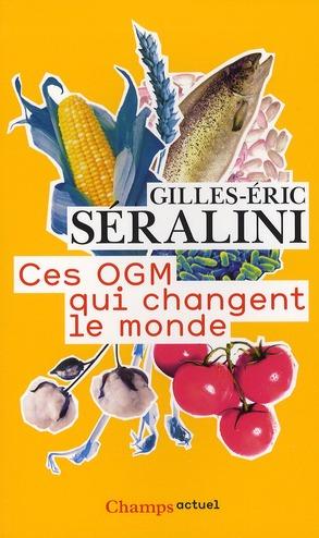 CES OGM QUI CHANGENT LE MONDE (NE)