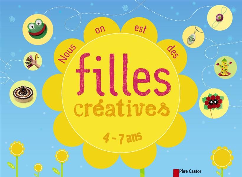 NOUS ON EST DES FILLES CREATIVES ! 4/7 ANS