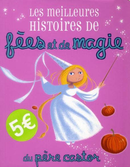 LES MEILLEURES HISTOIRES DE FEES ET DE MAGIE