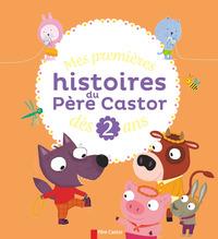 MES PREMIERES HISTOIRES DU PERE CASTOR DES 2 ANS