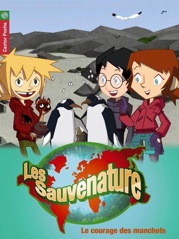 LES SAUVENATURE TV T10 LE COURAGE DES MANCHOTS