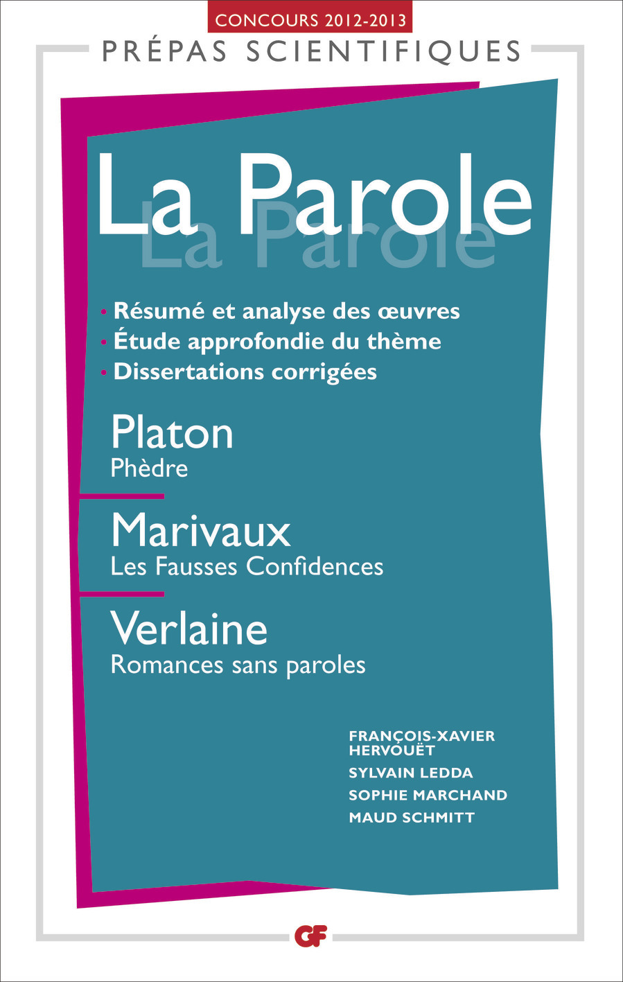 LA PAROLE - PLATON, PHEDRE - MARIVAUX, LES FAUSSES CONFIDENCES - VERLAINE, ROMANCES SANS PAROLES