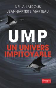 UMP, UN UNIVERS IMPITOYABLE