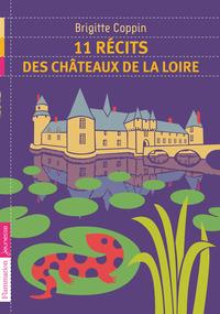 11 RECITS DES CHATEAUX DE LA LOIRE