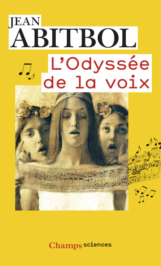L'ODYSSEE DE LA VOIX - CHAMPS SCIENCES - T1078