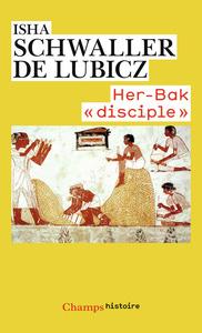 HER-BAK, DISCIPLE DE LA SAGESSE EGYPTIENNE
