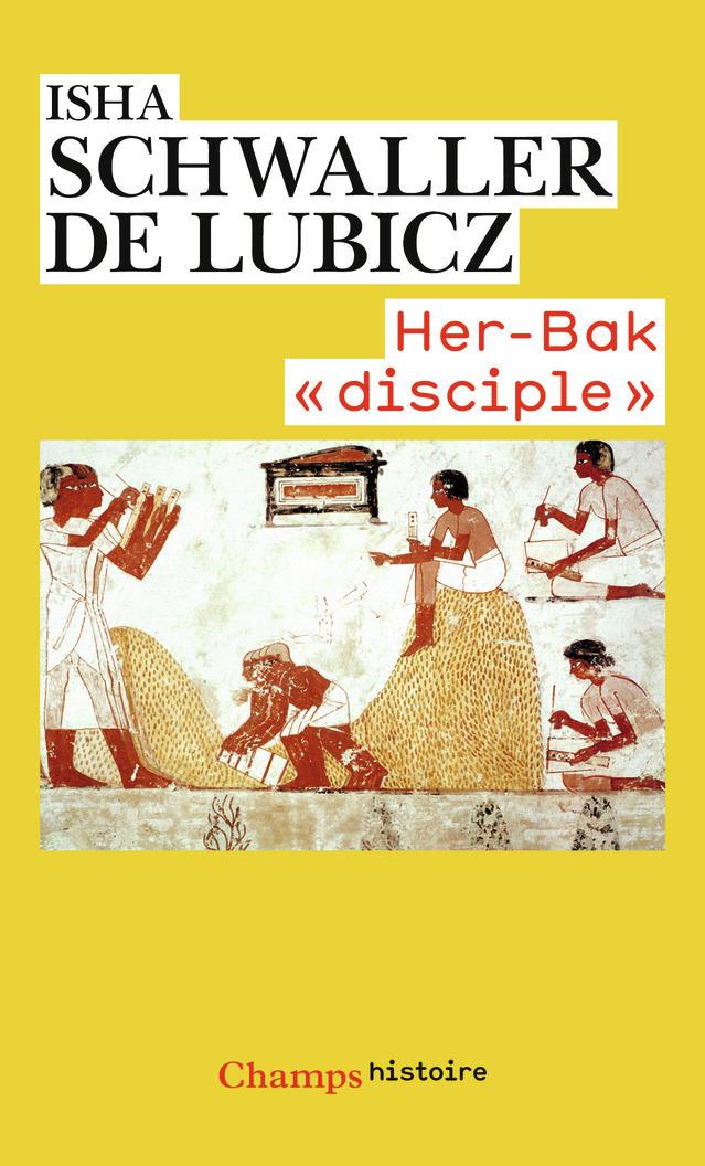 HER-BAK  DISCIPLE  DE LA SAGESSE EGYPTIENNE