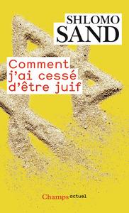COMMENT J'AI CESSE D'ETRE JUIF
