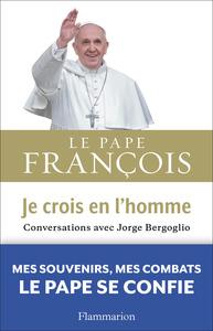 JE CROIS EN L'HOMME - CONVERSATIONS AVEC JORGE BERGOGLIO