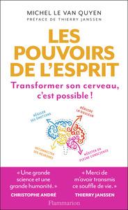 LES POUVOIRS DE L'ESPRIT - TRANSFORMER SON CERVEAU C'EST POSSIBLE