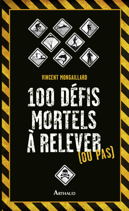 100 DEFIS MORTELS A RELEVER (OU PAS)