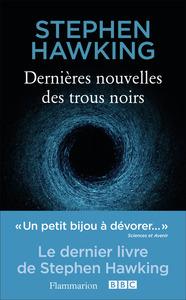 SCIENCES - DERNIERES NOUVELLES DES TROUS NOIRS